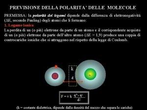 PREVISIONE DELLA POLARITA DELLE MOLECOLE PREMESSA la polarit