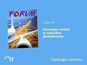 Lukux 14 Luvun otsikko Euroopan unioni ja talouden
