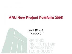 ARU New Project Portfolio 2005 Martti Mntyl HIITARU
