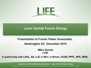 Laser Inertial Fusion Energy Presentation to Fusion Power