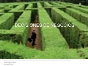 DECISIONES DE NEGOCIOS Decisiones de Negocios Lic Sofa