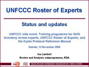 UNFCCC Roster of Experts Status and updates UNFCCC