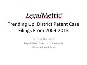 Trending Up District Patent Case Filings From 2009