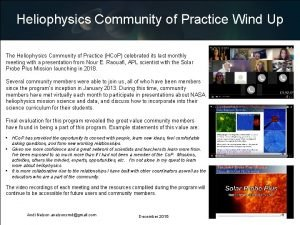 Heliophysics Community of Practice Wind Up The Heliophysics
