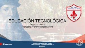 EDUCACIN TECNOLGICA Segundo bsico Profesora Vernica Rojas Araya