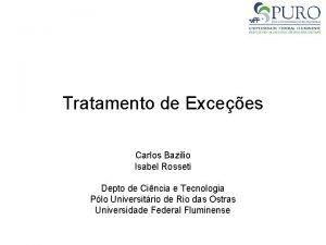 Tratamento de Excees Carlos Bazilio Isabel Rosseti Depto