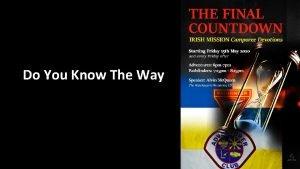 Do You Know The Way Do You Know
