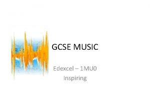 GCSE MUSIC Edexcel 1 MU 0 Inspiring What