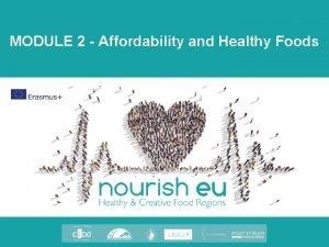 MODULE 2 Affordability and Healthy Foods AFFORDABILITY A