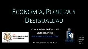ECONOMA POBREZA Y DESIGUALDAD Enrique Velazco Reckling Ph