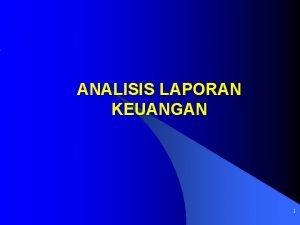 ANALISIS LAPORAN KEUANGAN 1 Financial Statement Analysis analisis