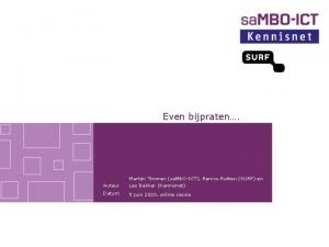 Even bijpraten Auteur Martijn Timmer sa MBOICT Remco