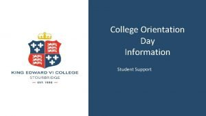 College Orientation Day Information Student Support Student Support