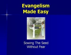 Evangelism Made Easy Sowing The Seed Without Fear