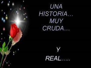 UNA HISTORIA MUY CRUDA Y REAL Haba Una