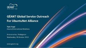 GANT Global Service Outreach For Ubuntu Net Alliance