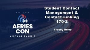 Student Contact Management Contact Linking 170 2 Tracey