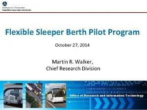Flexible Sleeper Berth Pilot Program October 27 2014