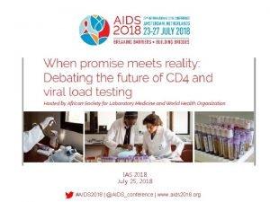 IAS 2018 July 25 2018 AIDS 2018 AIDSconference