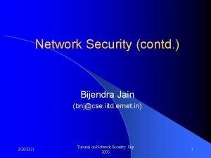 Network Security contd Bijendra Jain bnjcse iitd ernet