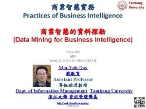 Practices of Business Intelligence Tamkang University Data Mining