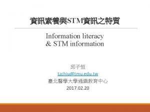 STM Information literacy STM information tzchiutmu edu tw