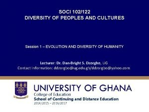 SOCI 102122 DIVERSITY OF PEOPLES AND CULTURES Session