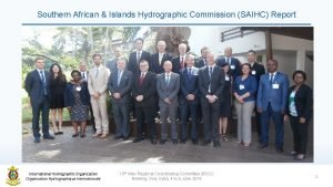 Southern African Islands Hydrographic Commission SAIHC Report International