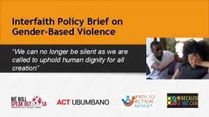 Interfaith Policy Brief on GenderBased Violence We can