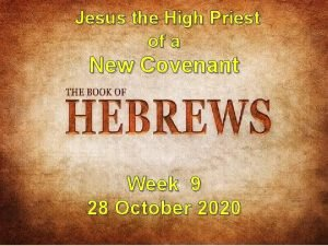 Jesus the High Priest of a New Covenant