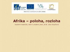 Afrika poloha rozloha Autorem materilu nenli uvedeno jinak