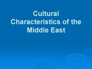 Cultural Characteristics of the Middle East Background Arab