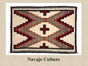 Navajo Culture History of the Navajo The Navajo