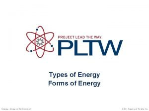 Types of Energy Forms of Energy Gateway Energy