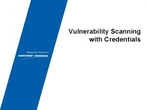 Vulnerability Scanning with Credentials Scanning Efficiency Credentialed scans