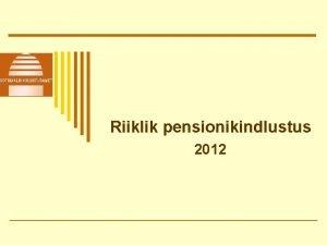 Riiklik pensionikindlustus 2012 2012 aasta pension Indeks 1