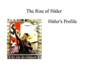 The Rise of Hitlers Profile Hitlers Profile 1913