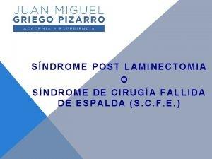SNDROME POST LAMINECTOMIA O SNDROME DE CIRUGA FALLIDA