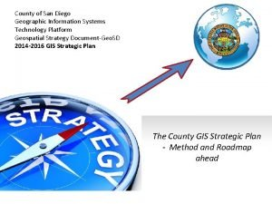County of San Diego Geographic Information Systems Technology