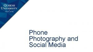 Phone Photography and Social Media Phone Photography Knowing