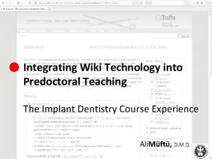Integrating Wiki Technology into Predoctoral Teaching The Implant