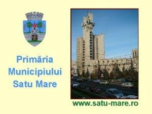 Primria Municipiului Satu Mare www satumare ro Lucrri