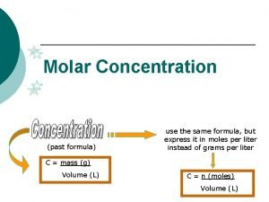 Molar Concentration past formula use the same formula