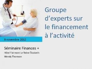 8 novembre 2012 Sminaire Finances Htel Fairmont Le