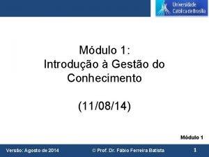 Mdulo 1 Introduo Gesto do Conhecimento 110814 Mdulo