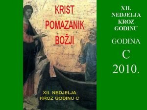XII NEDJELJA KROZ GODINU GODINA C 2010 Dok