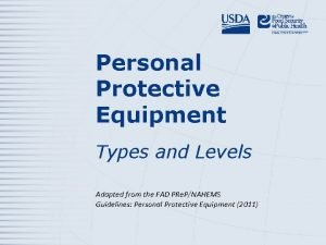 Personal Protective Equipment Types and Levels Adapted from