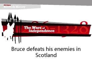 Bruce defeats his enemies in Scotland 25219 Bruce