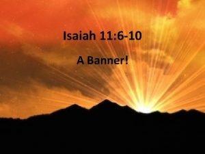 Isaiah 11 6 10 A Banner Isaiah 11