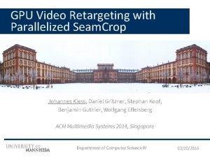 GPU Video Retargeting with Parallelized Seam Crop Johannes